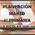 PLANEACIÓN MARZO 4° PRIMARIA CICLO ESCOLAR 2018-2019.