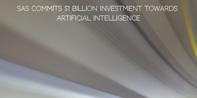 SAS Commits $1 Billion Investment towards Artificial Intelligence (AI)