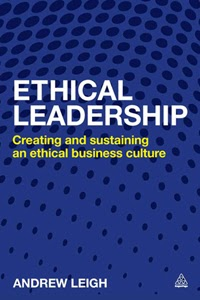 http://www.amazon.com/Ethical-Leadership-Creating-Sustaining-Business/dp/0749469560/ref=sr_1_9?s=books&ie=UTF8&qid=1386723136&sr=1-9&keywords=ethical+leadership