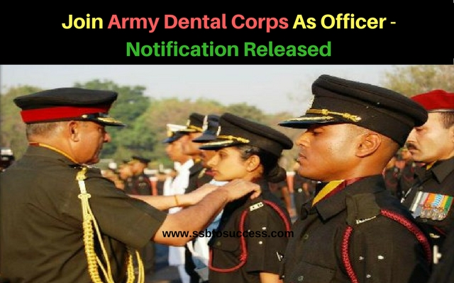 Join Army Dental Corps As Officer - Notification Released