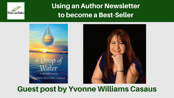 Using an Author Newsletter to become a Best-Seller, guest post by Yvonne Williams Casaus
