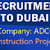 Dubai Recruitment for Construction Jobs - Abu Dhabi Construction Company