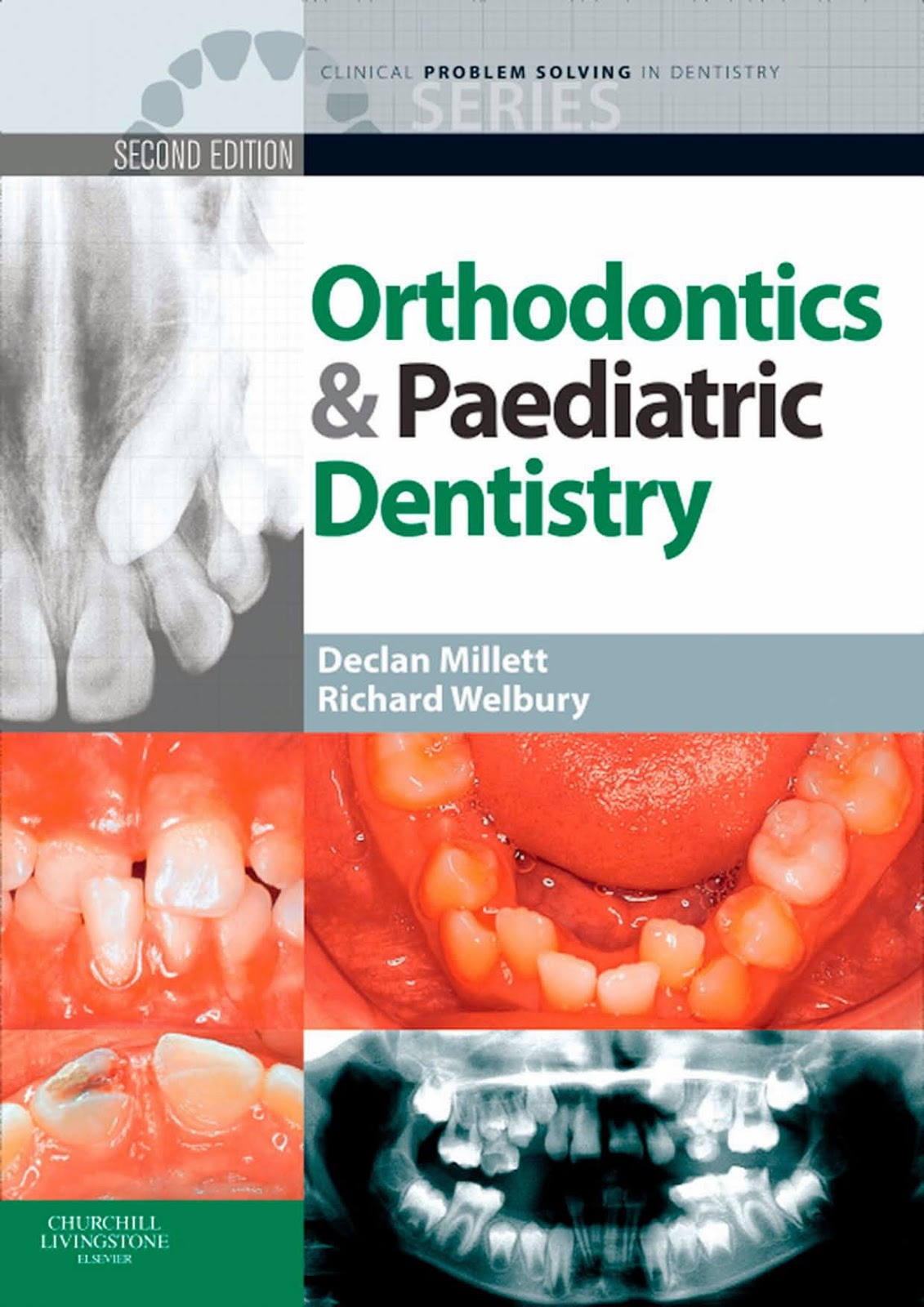 Clinical Problem Solving in Dentistry ....  Orthodontics& Paediatric Dentistry - Declan Millett,Richard Welbury,Caroline Campbell -  .2nd ed © 2010.PD