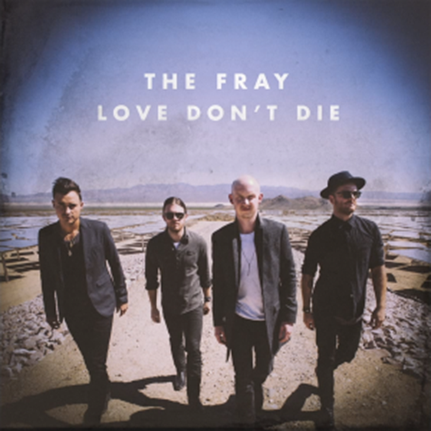 Love Don't Die by The Fray