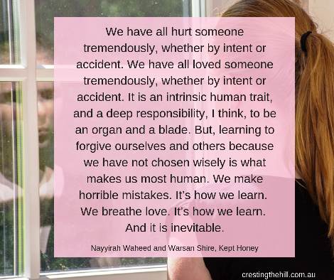 We have all hurt someone tremendously, whether by intent or by accident