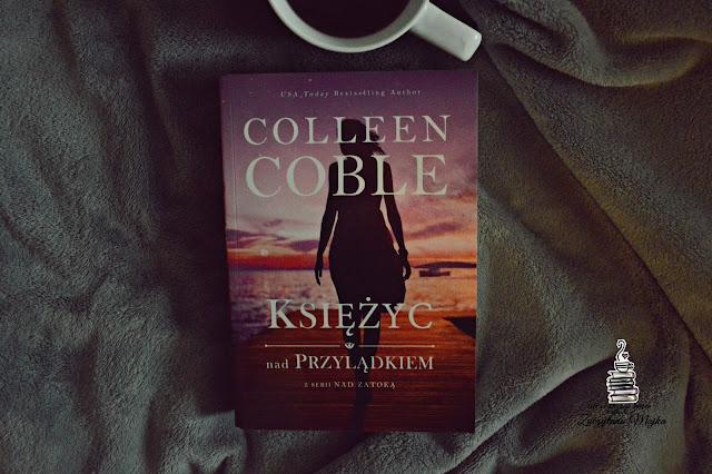 """ZNAJDŹ MAMĘ – recenzja książki #259 – Colleen Coble """"Księżyc nad przylądkiem"""""""