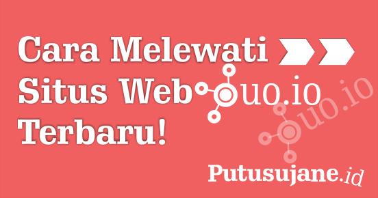 Cara Melewati Situs Web Ouo.io Terbaru