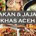 Daftar Makanan dan Jajanan Khas Aceh