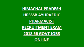 HIMACHAL PRADESH HPSSSB AYURVEDIC PHARMACIST RECRUITMENT EXAM NOTIFICATION 2018 66 GOVT JOBS ONLINE
