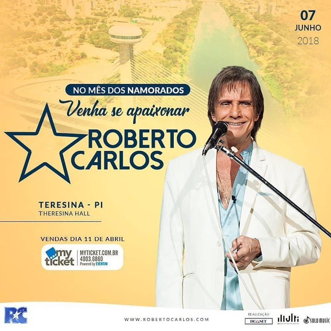 c32fa21067480 Agenda Cultural de Teresina  Roberto Carlos em Teresina - Theresina ...