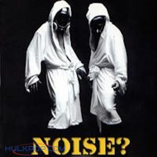 NOISE – Noise?