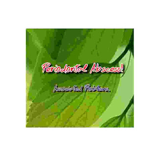 Periodontal Abscess treatment and causes