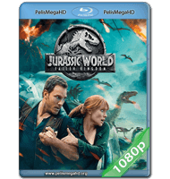 JURASSIC WORLD: EL REINO CAÍDO (2018) 1080P HD MKV ESPAÑOL LATINO