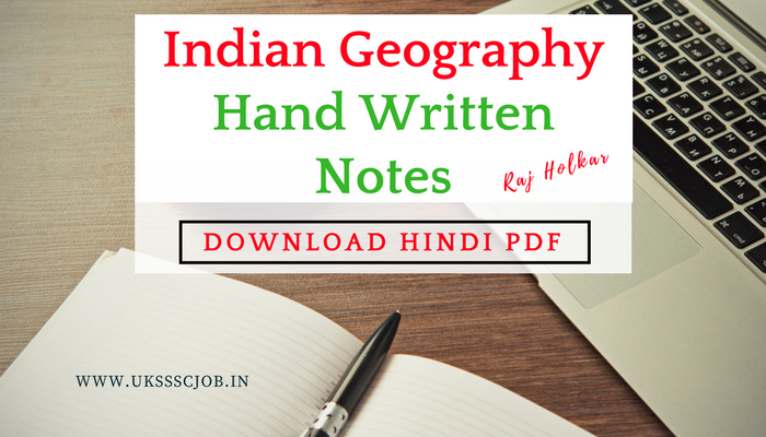 Download Complete Indian Geography Hand Written Notes Pdf Uksssc Job