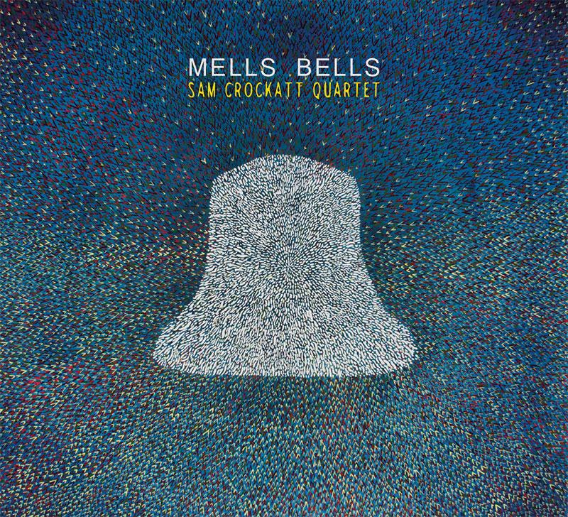 f5617105044 Sam Crockatt Quartet - Mells Bells (2016)