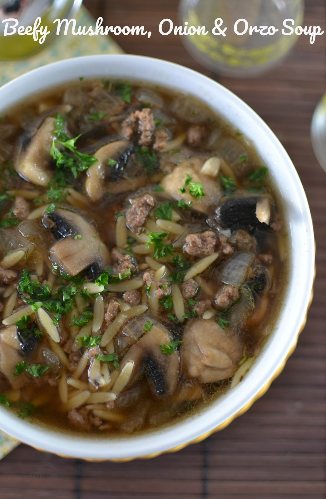 Hot Eats And Cool Reads Beefy Mushroom Onion And Orzo Soup Recipe