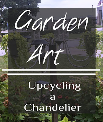 Creative uses for an old chandelier; turn it into garden art
