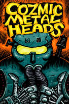 Cozmic Metal Heads!