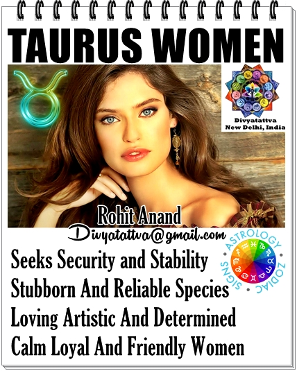Taurus women, zodiac taurus girls, taurus astrology horoscope by Rohit anand