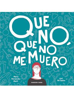 http://modernitobooks.com/producto/que-no-que-no-me-muero/