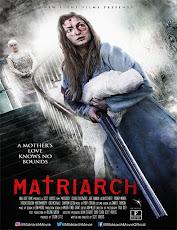 pelicula Matriarca (Matriarch) (2018)