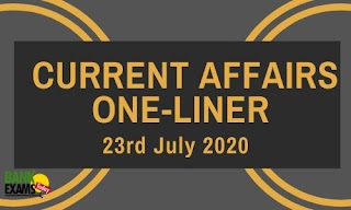 Current Affairs One-Liner: 23rd July 2020