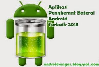 Aplikasi Penghemat Baterai (Battery Saver) Android Terbaik Tahun 2015 Terbaru