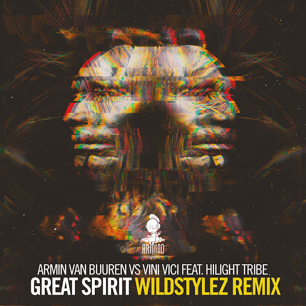 Armin van Buuren & Vini Vici - Great Spirit (feat. Hilight Tribe) [Wildstylez Remix] - Single Cover
