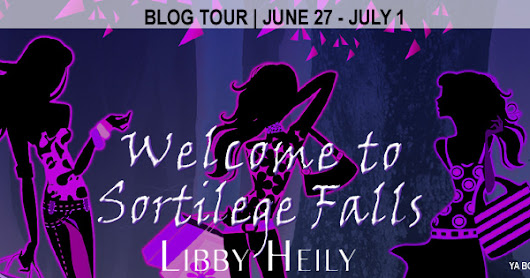 Blog Tour | Welcome to Sortilege Falls by Libby Heily