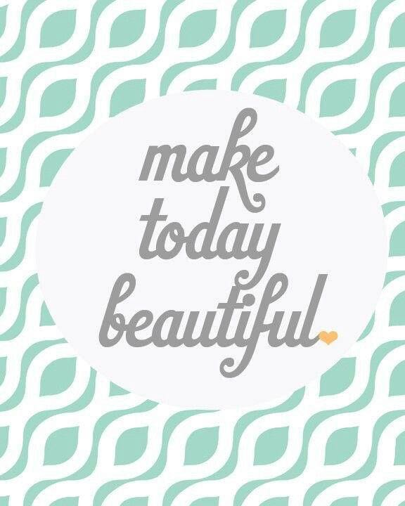 make today beautiful-happy monday quotes