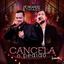 Baixar Cancela o Pedido - Zé Ricardo e Thiago Mp3