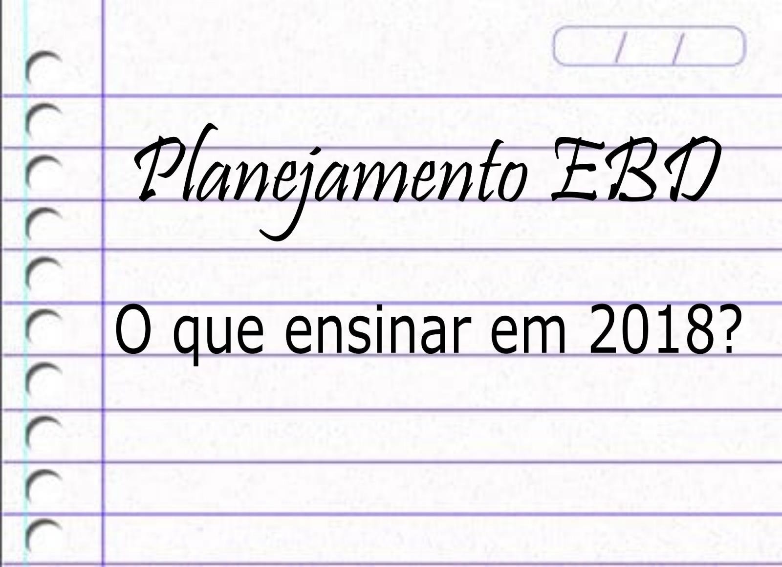 Well-known Cursos Ministeriais: Escola Bíblica Infantil EBI - Planejamento 2018 AO71