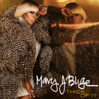 Thick Of It Single By Mary J. Blige