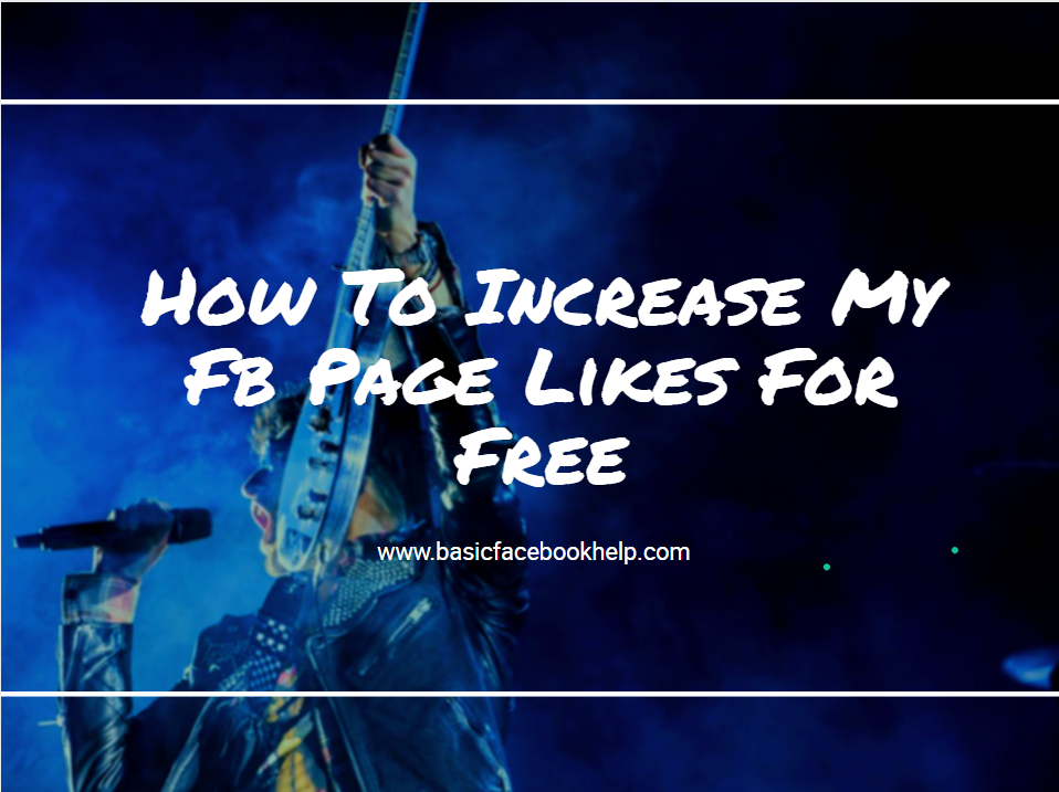 How To Increase My Fb Page Likes For Free