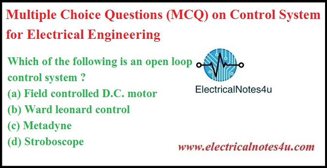 Mcq On Control System For Electrical Engineering Electricalnotes4u