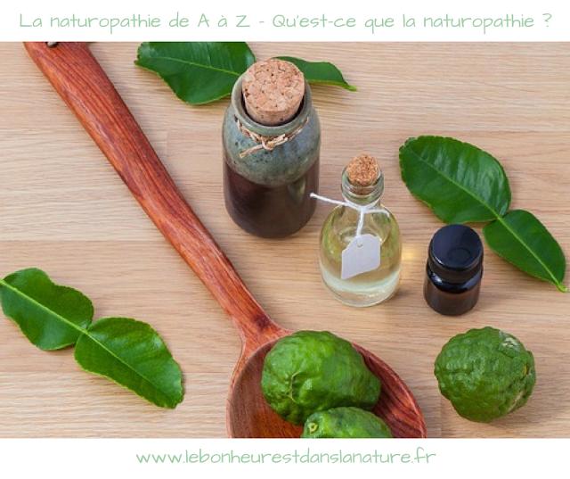 La naturopathie de A à (presque) Z - Qu'est-ce que la naturopathie ?