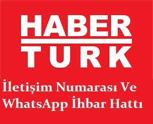 habertürk tv iletişim numarası ve whatsapp ihbar hattı