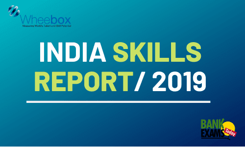 India Skills Report 2019: Highlights