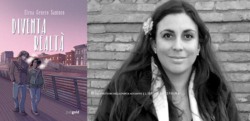 Elena Genero Santoro presenta: Diventa realtà - Anteprima, Libri, Gli scrittori della porta accanto