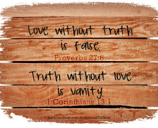 Love Without Truth Is False
