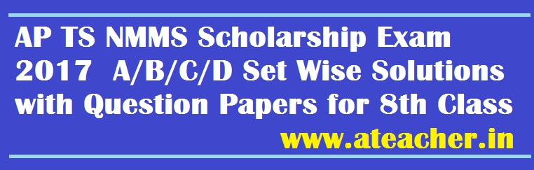 AP TS NMMS Scholarship Exam 2017  A/B/C/D Set Wise Solutions with Question Papers for 8th Class