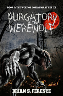Purgatory of the Werewolf – Book 2 of The Wolf of Dorian Gray Series by Brian Ference