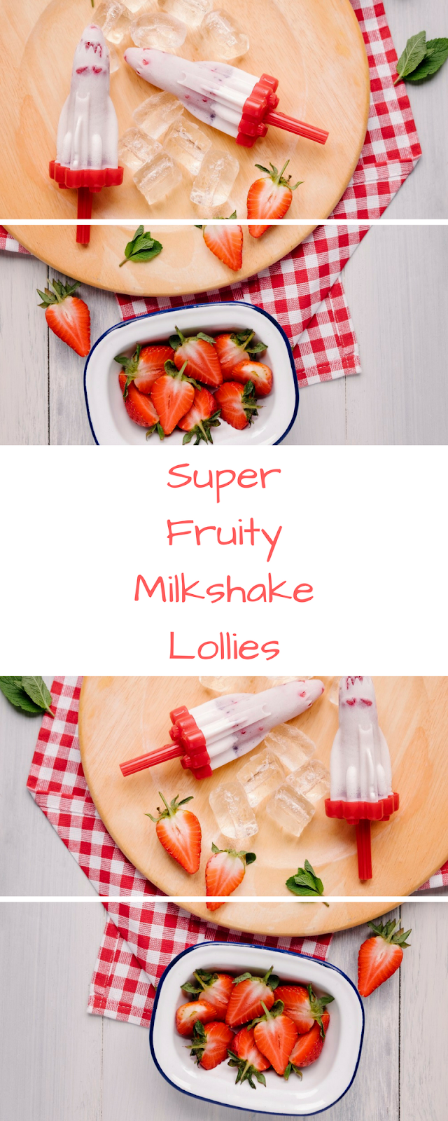 Super Fruity Milkshake Lollies