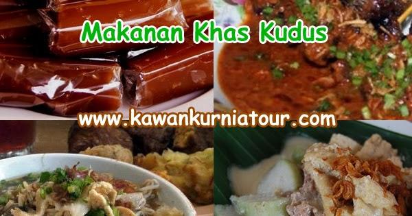 17 Daftar Tempat Wisata Kuliner Di Kota Kudus Kawan Kurnia