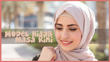 Model Hijab Masa Kini