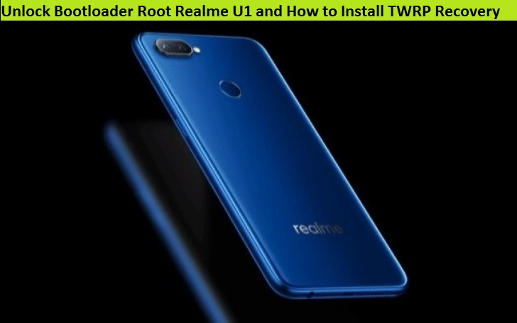 Unlock Bootloader Root Realme U1 and How to Install TWRP Recovery