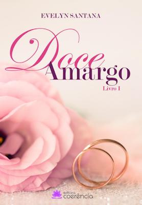 Doce Amargo Livro I - Evelyn Santana | Resenha premiada