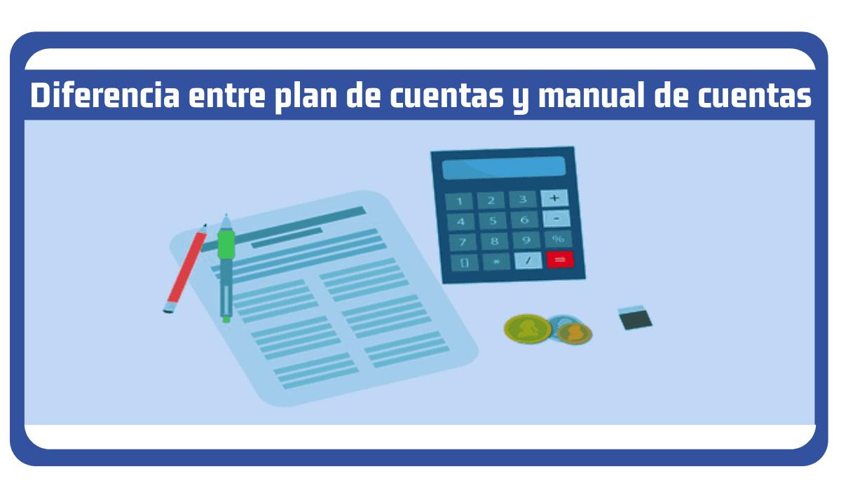 Diferencia entre plan de cuentas y manual de cuentas
