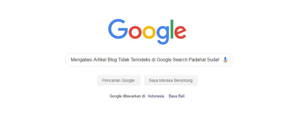 Mengatasi Artikel Blog Tidak Terindeks di Google Search Padahal Sudah Submit di Webmaster Search Console