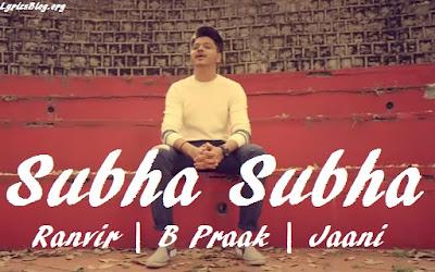 Subha Subha Lyrics - Ranvir